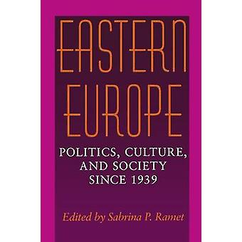 Eastern Europe - Politics - Culture and Society Since 1939 by Sabrina