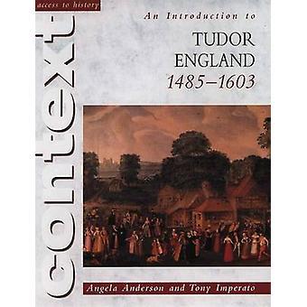 Adgang til historie sammenhæng - en introduktion til Tudor England - 1485-16