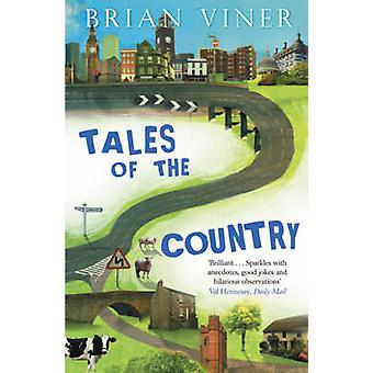Tales of the Country by Brian Viner - 9780743495721 Book
