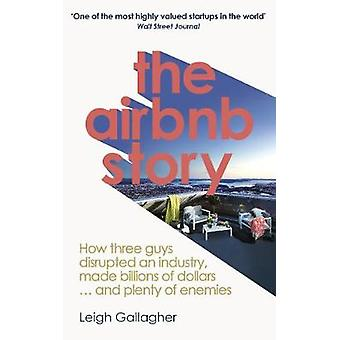 La storia di Airbnb - come tre ragazzi interrotto un'industria - ha fatto miliardi di euro