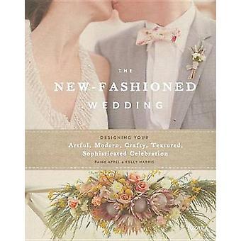 The New-Fashioned Wedding - Designing Your Artful - Modern - Crafty -