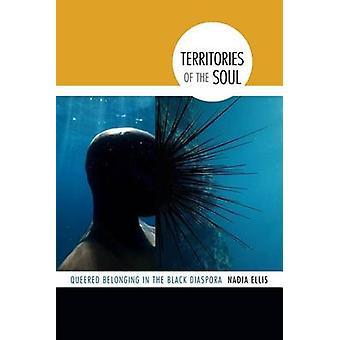 Territories of the Soul - Queered Belonging in the Black Diaspora by N