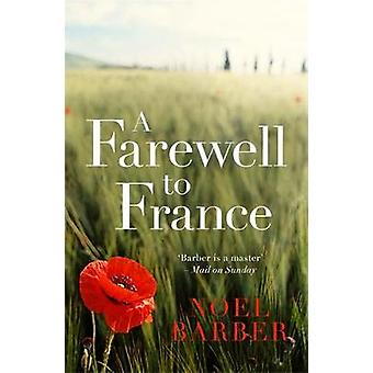A Farewell to France by Noel Barber - 9781473665965 Book