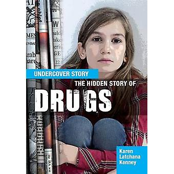The Hidden Story of Drugs by Karen Latchana Kenney - 9781474716413 Bo