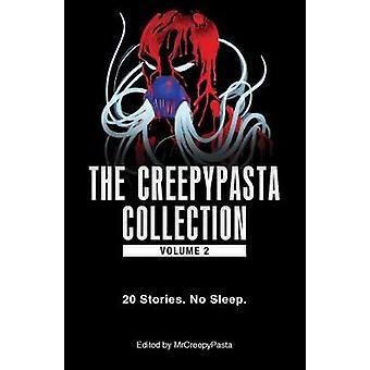 Creepypasta Collection - Volume 2 by MrCreepyPasta - 9781507203033 Bo