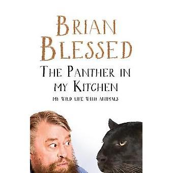 Panther i mit køkken - min vilde liv med dyr af Brian velsignet