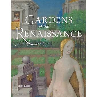 Gardens of the Renaissance by Bryan C. Kenne - 9781606061435 Book
