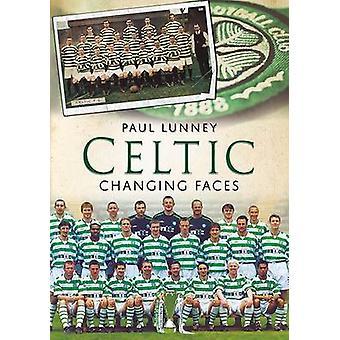 Celtic - wechselnden Gesichter von Paul Lunney - 9781781550823 Buch