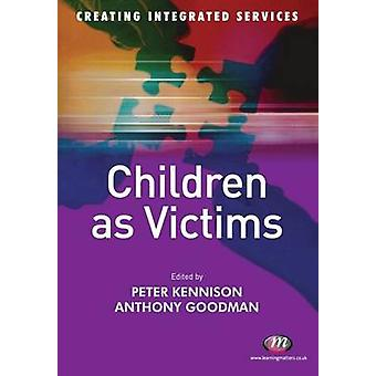 Children as Victims by Peter Kennison - Anthony Goodman - 97818444513
