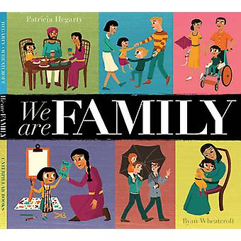 We are Family by Patricia Hegarty - 9781848575516 Book