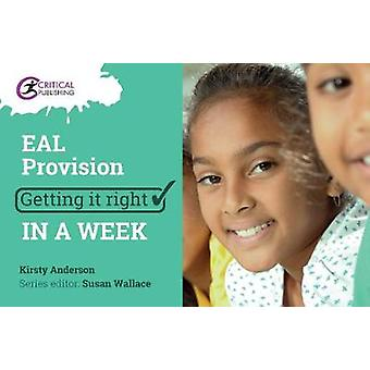 Primary EAL Provision - Getting it Right in a Week by Primary EAL Prov