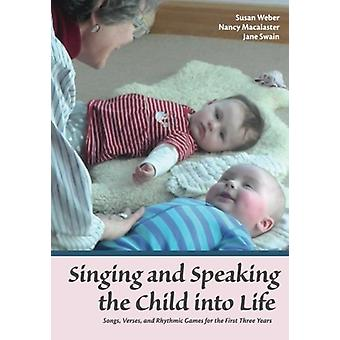 Singing and Speaking the Child Into Life - Songs - Verses and Rhythmic