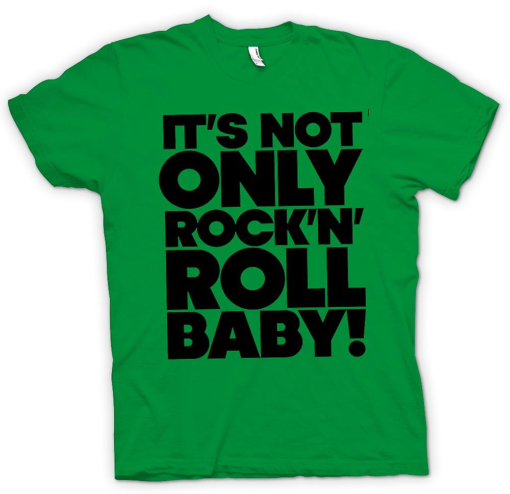 Mens T-shirt - It's Not Only Rock n Roll Baby