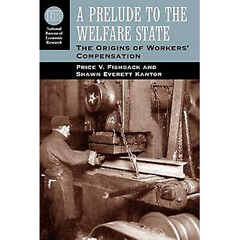 A Prelude to the Welfare State - The Origins of Workers' Compensation