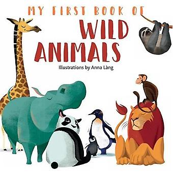 My First Book of Wild Animals by  -Anna Lang - 9788854412590 Book