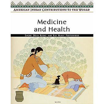 Medicine and Health by Emory Dean Keoke - Kay Marie Porterfield - 978