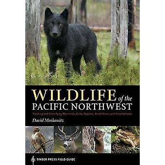 Wildlife of the Pacific Northwest - Tracking and Identifying Mammals -