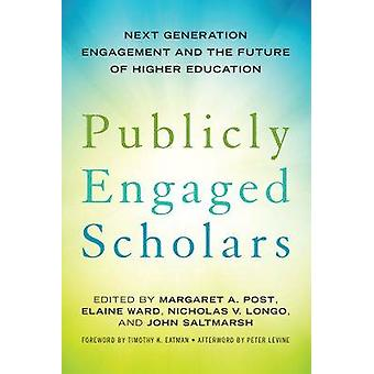 Publicly Engaged Scholars - Next Generation Engagement and the Future