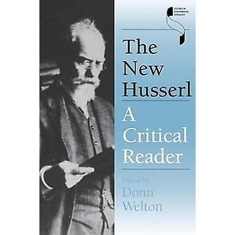 The New Husserl - A Critical Reader by Donn Welton - 9780253216014 Book