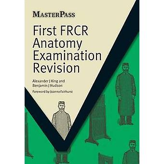 Första FRCR anatomi undersökning Revision av Alexander King - Benjamin