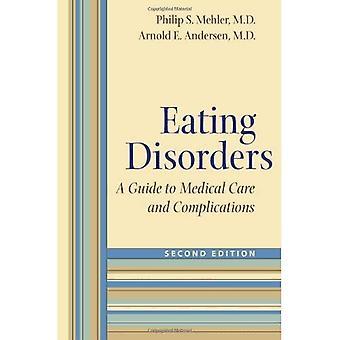 Troubles de l'alimentation: Un Guide pour les soins médicaux et Complications