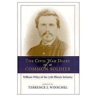De burgeroorlog-dagboek van een gewone soldaat: William van de 77e Illinois Infantry Wiley