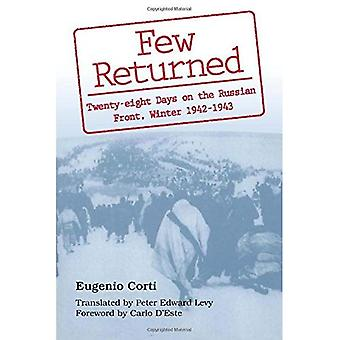 Few Returned: Diary of Twenty-eight Days on the Russian Front, Winter, 1942-43