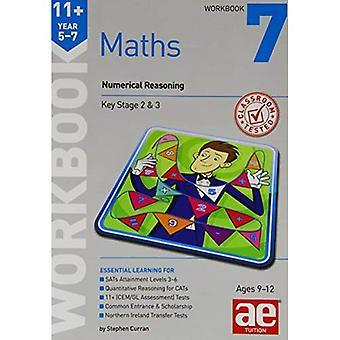 11+ Maths Year 5-7 Workbook 7: Numerical Reasoning