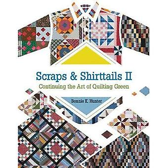 Scraps & Shirttails II: Continuing the Art of Quilting Green by Bonnie K. Hunter (2011) Paperback
