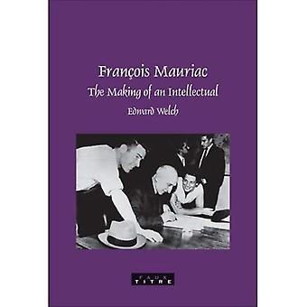 Francois Mauriac: The Making of an Intellectual (Faux Titre)