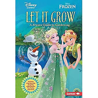 Let It Grow: A Frozen Guide to Gardening