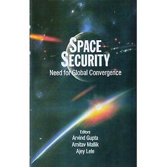 Space Security: Need for Global Convergence