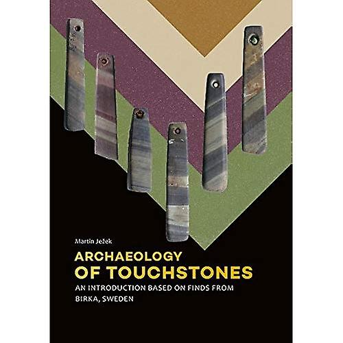 Archaeology of Touchstones  An introduction based on finds from Birka, Sweden