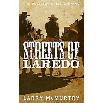 Streets of Laredo (Main Market Ed.) by Larry McMurtry - 9781447274681