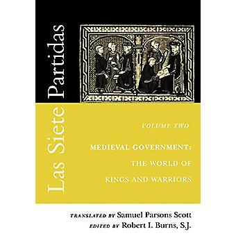 Las Siete Partidas - Volume 2 - Medieval Government - The World of King