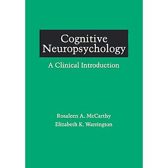 Cognitive Neuropsychology A Clinical Introduction by McCarthy & Rosaleen A.