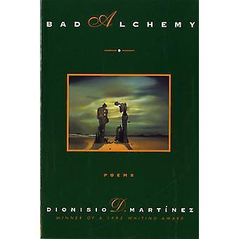 Bad Alchemy Poems by Martinez & Dionisio