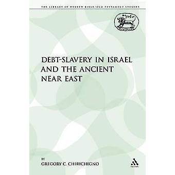 DebtSlavery in Israel und im alten Orient von Chirichigno & Gregory C.