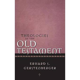 Theologies in the Old Testament by Gerstenberger & Erhard S.