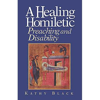 A Healing Homiletic by Black & Kathy