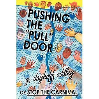 En poussant la porte Pull ou Stop le carnaval de Dayhoff Addley & G.
