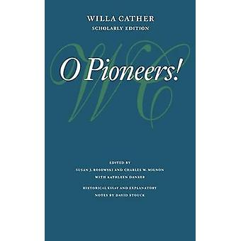 O Pioneers by Cather & Willa
