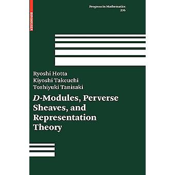 DModules Perverse Sheaves and Representation Theory by Hotta & Ryoshi