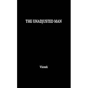 Den ujusterte mann en ny helt for amerikanerne refleksjoner på skillet mellom samsvar og bevaring av Viereck & Peter Robert Edwin