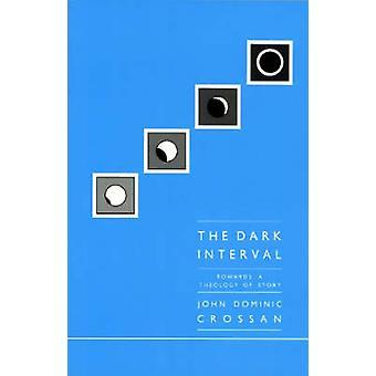 Dark Interval by Crossan & John Dominic