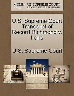 U.S. Supreme Court Transcript of Record Richmond v. Irons by U.S. Supreme Court