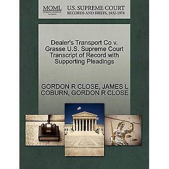 Dealers Transport Co v. Grasse U.S. Supreme Court Transcript of Record with Supporting Pleadings by CLOSE & GORDON R