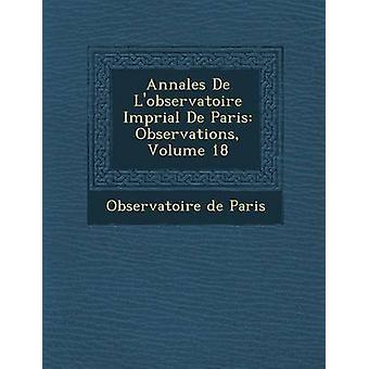 Annales De Lobservatoire Imprial De Paris Observations Volume 18 by Paris & Observatoire de