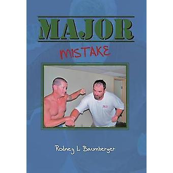 Major Mistake by Baumberger & Rodney L.
