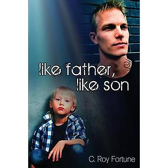 Like Father Like Son by Fortune & C. Roy